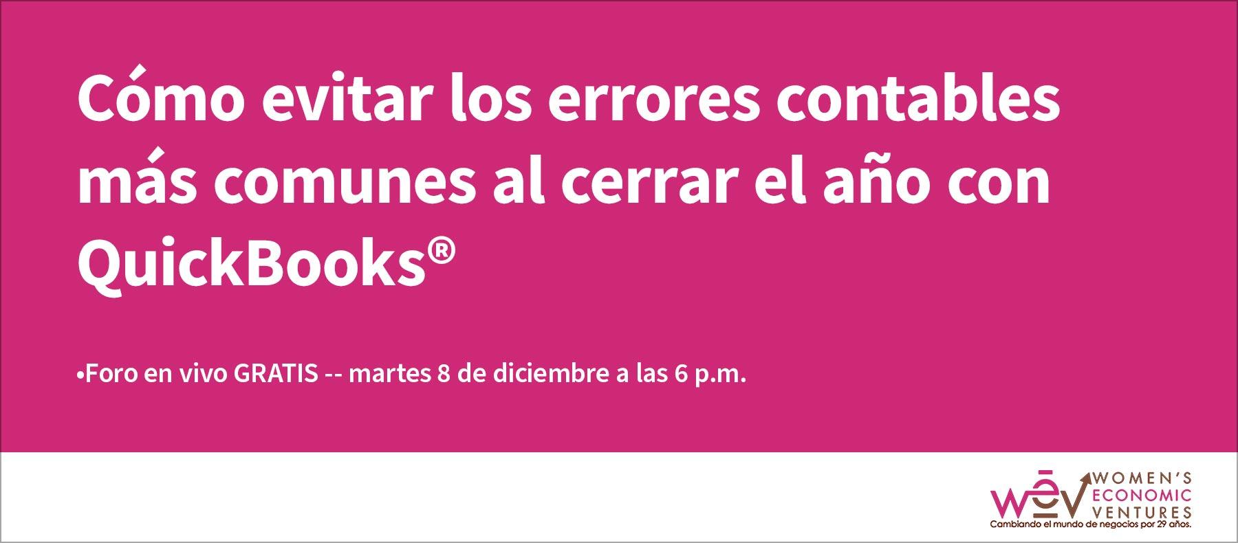 WEV Webinar – Cómo evitar los errores contables al cerrar el año con QuickBooks