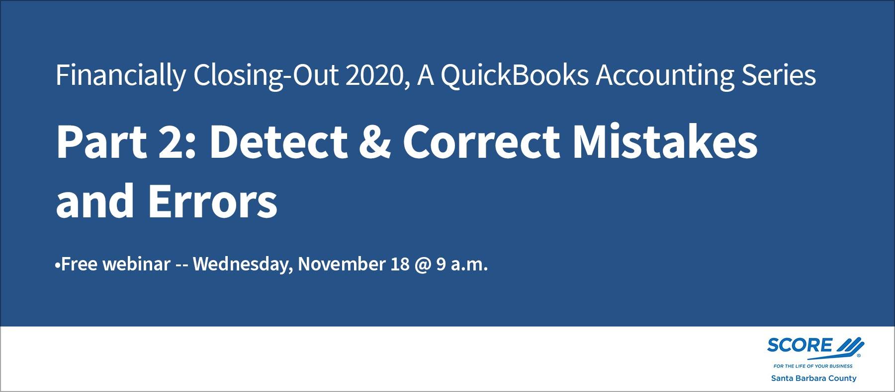 Score Santa Barbara Webinar - QB Accounting Series Pt. 2 (mistakes and errors)